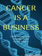 Cancer is a Business
