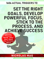 1606 Actual Triggers to Set the Right Goals, Develop Powerful Focus, Stick to the Process, and Achieve Success