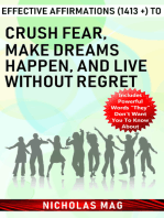 Effective Affirmations (1413 +) to Crush Fear, Make Dreams Happen, and Live Without Regret