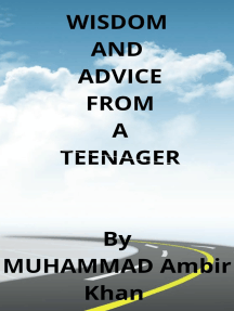 Wisdom and Advice from a Teenager for you.