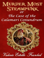 Murder Most Steampunk or The Case of the Calamari Conundrum