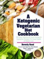 Ketogenic Vegetarian Diet Cookbook