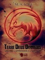 Terre Deus Dominus. Uno Yogi, l'Apprendista e il suo falco. Primo Libro