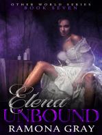 Elena Unbound (Other World Series Book Seven)