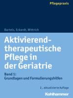 Aktivierend-therapeutische Pflege in der Geriatrie: Band 1: Grundlagen und Formulierungshilfen