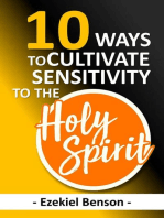 10 Ways to Cultivate Sensitivity to the Holy Spirit