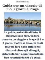 Guida Viaggio a Praga di 2 o 3 giorni