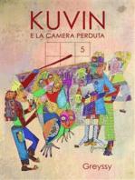 Kuvin e la camera perduta