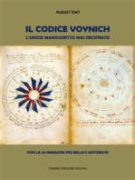 Il Codice Voynich. L'unico manoscritto mai decifrato