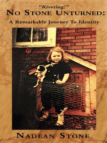 No Stone Unturned: A Remarkable Journey To Identity