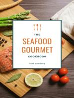 The Seafood Gourmet Cookbook