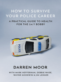 How To Survive Your Police Career: A Practical Guide To Health For The 24/7 Bobby
