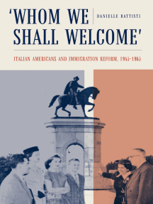 Whom We Shall Welcome: Italian Americans and Immigration Reform, 1945-1965