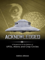 Acknowledged:A Perspective on the Matters of UFOs, Aliens and Crop Circles