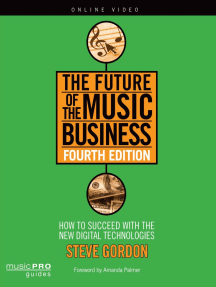 The Future of the Music Business: How to Succeed with New Digital Technologies