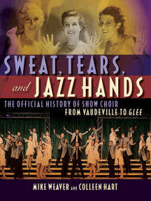 Sweat, Tears and Jazz Hands: The Official History of Show Choir from Vaudeville to Glee