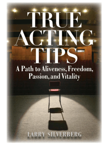 True Acting Tips: A Path to Aliveness, Freedom, Passion and Vitality