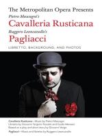The Metropolitan Opera Presents: Mascagni's Cavalleria Rusticana/Leoncavallo's Pagliacci: Libretto, Background and Photos