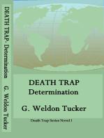 Death Trap- Determination