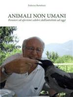 Animali non umani. Pensieri ed aforismi celebri dall'antichità ad oggi
