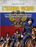 L'Estero vicino - La politica russa nello spazio post-sovietico