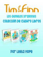 Tim y Finn, los Gemelos Dragones - Colección De Cuatro Libros: Libros para ninos en español [Children's Books in Spanish)