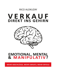 Verkauf Direkt Ins Gehirn: Emotional, Mental und Manipulativ