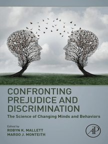 Confronting Prejudice and Discrimination: The Science of Changing Minds and Behaviors