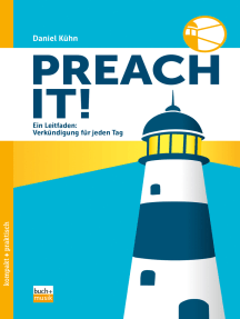 Preach it!: Ein Leitfaden: Verkündigung für jeden Tag