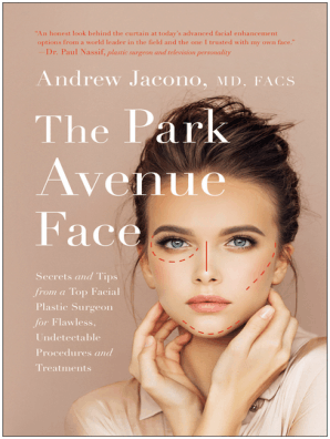 The Park Avenue Face by Andrew Jacono, MD, FACS - Book - Read Online