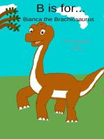 B is for... Bianca the Brachiosaurus