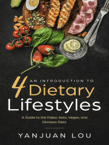 An Introduction to 4 Dietary Lifestyles - A Guide to the Paleo, Keto, Vegan and Okinawa Diets