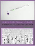 Bad Blood, Royal Lineage Elizabeth Holmes, Cyrus, and King David