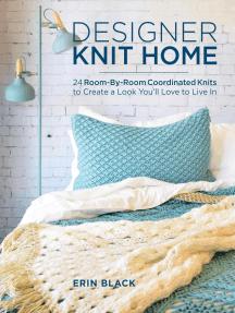 Designer Knit Home By Erin Eileen Black Book Read Online