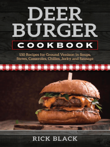 Deer Burger Cookbook: 150 Recipes for Ground Venison in Soups, Stews, Casseroles, Chilies, Jerky, and Sausage