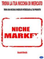 Trova la Tua Nicchia di Mercato