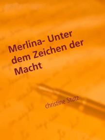 Merlina- Unter dem Zeichen der Macht