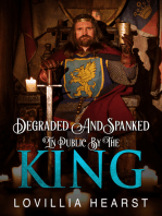 Degraded And Spanked In Public By The King