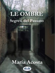 Le Ombre: Segreti Del Passato