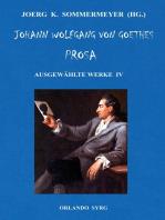 Johann Wolfgang von Goethes Prosa. Ausgewählte Werke IV