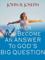 When You Become An Answer To God's Big Question