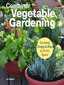 Container Vegetable Gardening: Growing Crops in Pots in Every Space