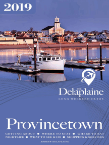 Provincetown: The Delaplaine 2019 Long Weekend Guide