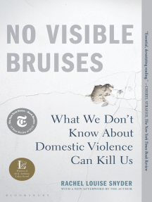 No Visible Bruises: What We Don't Know About Domestic Violence Can Kill Us