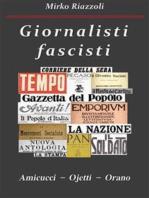 Giornalisti fascisti Amicucci – Ojetti – Orano