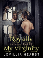 Royally Screwed Out Of My Virginity
