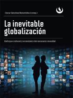 La inevitable globalización: Enfoque cultural y económico del escenario mundial