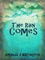 The Rain Comes
