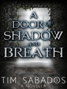 A Door of Shadow and Breath
