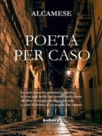 Poeta per caso